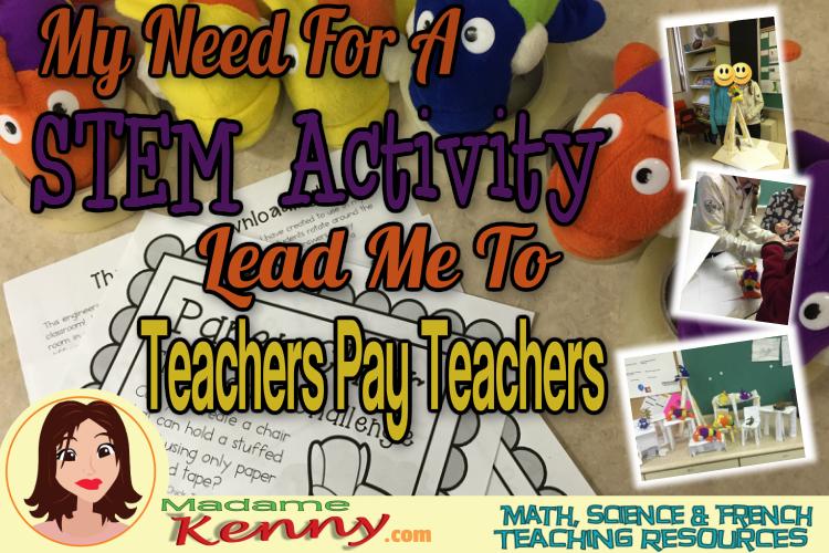 MY NEED FOR A STEM ACTIVITY LEAD ME TO TEACHERS PAY TEACHERS